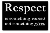 wpid-z01_respect_is_earned_not_given_01.png